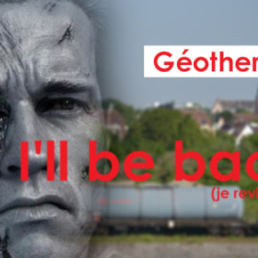 Géothermie : I'll be back (je reviendrai).