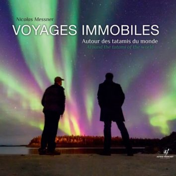 Nicolas Messner : Voyages immobiles