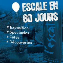 Les fêtes de l'Escale : 80 jours de fête et de partage !