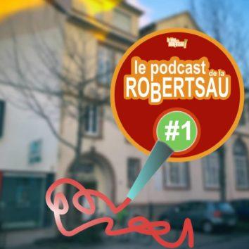 [Podcast de la Robertsau] Premier numéro #1