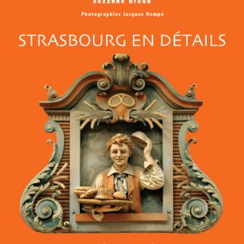 Strasbourg en détails de Suzanne Braun et Jacques Hampé