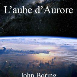 l'aube d'aurore, une nouvelle de John Boring à découvrir gratuitement
