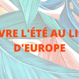 Le Lieu d'Europe fête l'été